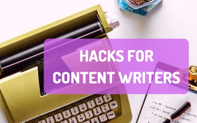 Lacking Creative Ideas? Essential Hacks for a Content Writer
