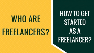 Who are freelancers? How to get started as a freelancer?