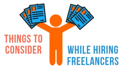Things To Consider While Hiring A Freelancer